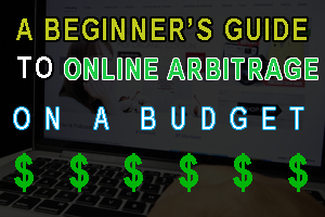 Beginners Guide Online Arbitrage Budget